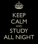 keep-calm-and-study-all-night-5